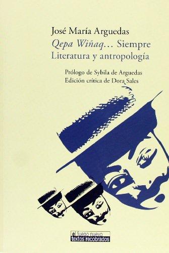 Qepa Winaq... Siempre. Literatura y antropologia. Prologo de Sybila de Arguedas. Edicion critica de Dora Sales (El fuego
