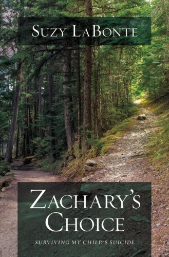 Zachary's Choice: Surviving My Child's Suicide