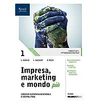 Impresa, marketing e mondo più. (Adozione tipo B). Per le Scuole superiori. Con ebook. Con espansione online: 1