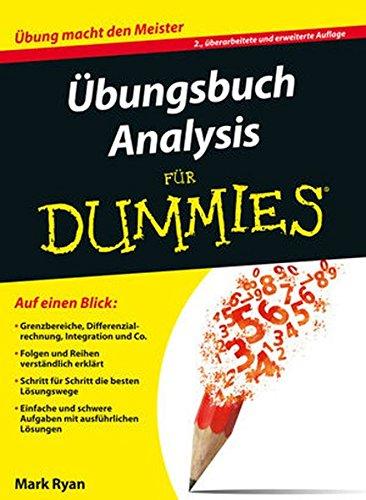 Übungsbuch Analysis (Für Dummies)