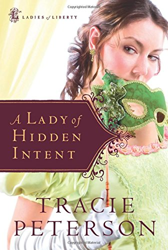 Read Online A Lady of Hidden Intent (Ladies of Liberty, Book 2) ebook