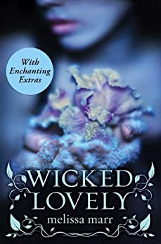 Wicked Lovely with Bonus Material by [Marr, Melissa]