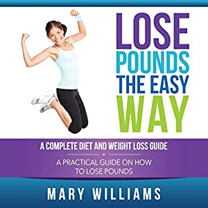 Lose Pounds the Easy Way Audiobook