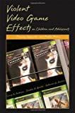 Violent Video Game Effects on Children and Adolescents: Theory, Research, and Public Policy by Craig A. Anderson (2007-01-11)