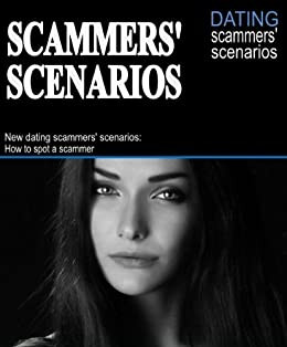 New dating scammers' scenarios: How to spot a scammer