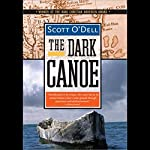 The Dark Canoe | Scott O'Dell
