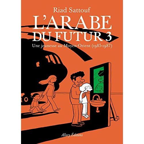 L'Arabe du futur - volume 3 - une jeunesse au moyen orient 1985-1987 (French Edition)
