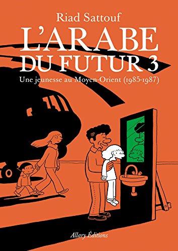 L'Arabe du futur 03: Une jeunesse au Moyen-Orient, 1985-1987