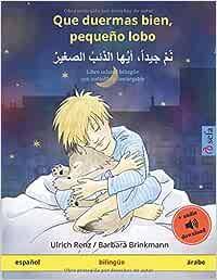 Que duermas bien, pequeño lobo (español – árabe): Libro infantil bilingüe, con audiolibro descargable