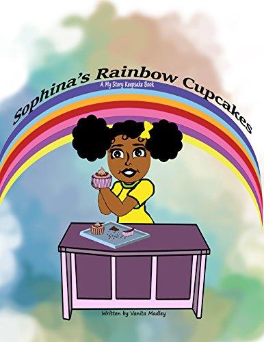 Sophina's Rainbow Cupcakes (My Story Keepsake (Debut) Book 1)