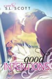 Good Intentions, S. L. Scott, 1940071097