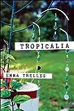 Tropicalia, Emma Trelles, 0268042365