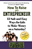 How to Raise an Entrepreneur, David T. Fagan, 0982915330