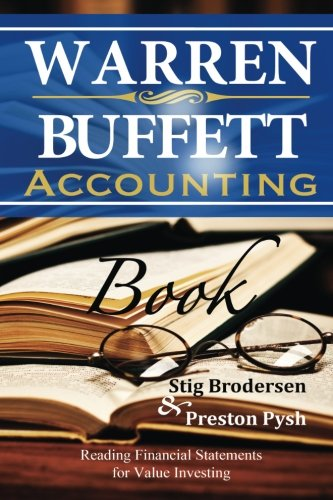 Warren Buffett Accounting Book: Reading Financial Statements for Value Investing by Pylon Publishing