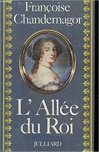 Amazon.fr - l' Allée Du Roi - Françoise Chandernagor - Livres