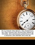 De la Fonte des Mines, des Fonderies, and C, Christophe-André Schlüter and Jean Hellot, 1175640123