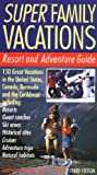 Super Family Vacations, Martha Shirk and Nancy Klepper, 0062733303