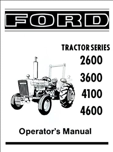 ford 2600 3600 4100 4600 operator s manual 1975 1981 david rh amazon com ford 2600 tractor repair manual Ford 2600 Tractor Seat