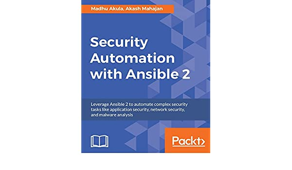Security Automation with Ansible 2: Leverage Ansible 2 to ...