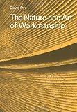 Nature and Art of Workmanship, Pye, David, 0521293561