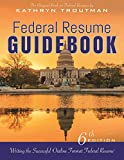 Federal Resume Guidebook 6th Ed,: Writing the Successful Outline Format Federal Resume