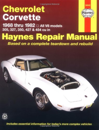 Chevrolet Corvette: 1968 thru 1982, All V8 models, 305, 327, 350, 427 & 454 cu in (Haynes Manuals) All Corvettes