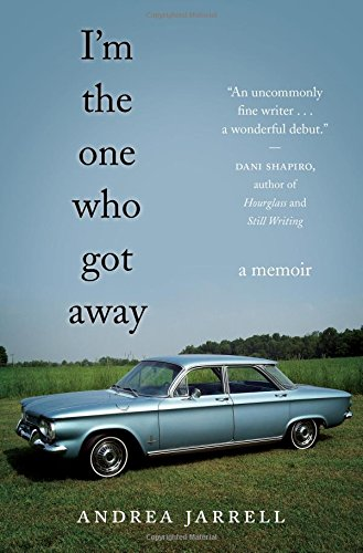I'm the One Who Got Away: A Memoir