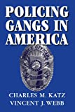 img - for Policing Gangs in America (Cambridge Studies in Criminology) book / textbook / text book