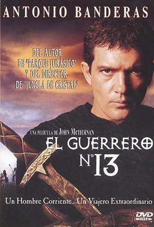 El Guerrero Nº13 de Antonio Banderas