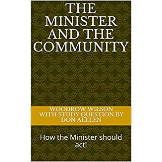 THE MINISTER AND THE COMMUNITY : How the Minister should act!