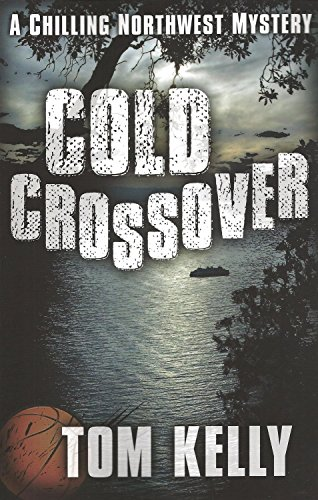 Book: Cold Crossover - A Chilling Northwest Mystery by Thomas Kelly