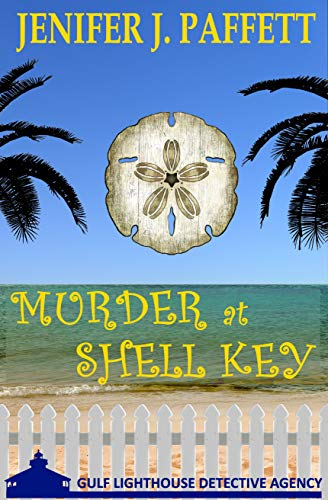Murder at Shell Key (A Gulf Lighthouse Detective Agency Mystery Book 1) by [Paffett, Jenifer J.]