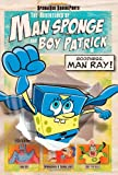 The Adventures of Man Sponge and Boy Patrick in Goodness, Man Ray!, David Lewman and Artifact Group Staff, 1442427442