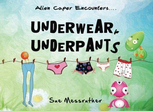 Read Online Underwear, Underpants (Alien Capers Encounters) (Volume 2) ebook