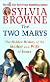 """The Two Marys The Hidden History of the Mother and Wife of Jesus"" av Sylvia Browne"