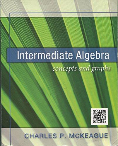 INTERMEDIATE ALGEBRA:CONCEPTS+GRAPHS