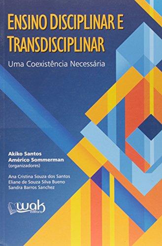 Ensino Disciplinar e Transdisciplinar. Uma Coexistência Necessária