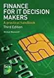 Finance for IT Decision Makers: A Practical Handbook