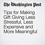 Tips for Making Gift Giving Less Stressful, Less Expensive and More Meaningful | Jonnelle Marte