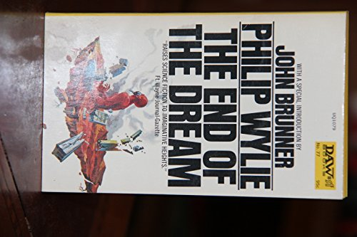 The End Of The Dream - Philip Wylie DAW no. 77 (First Printing UQ1079) - November 1973 (The End Of The Dream Philip Wylie)