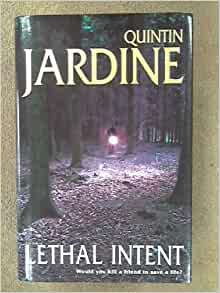Lethal intent signed copy mr quintin jardine for Quintin jardine