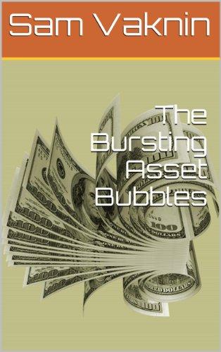The Bursting Asset Bubbles