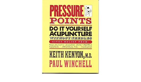 Pressure points do it yourself acupuncture without needles keith pressure points do it yourself acupuncture without needles keith kenyon 9780668043335 books amazon solutioingenieria Images