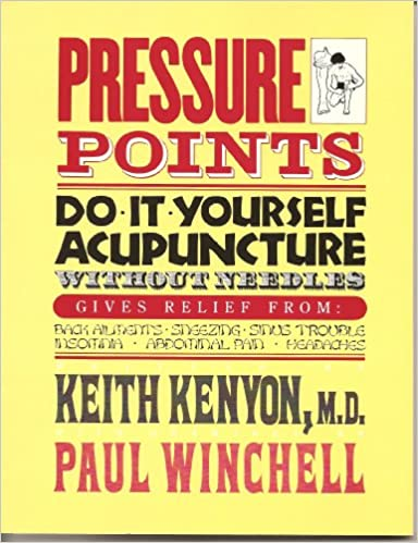 Pressure points do it yourself acupuncture without needles pressure points do it yourself acupuncture without needles amazon keith kenyon paul winchell 9780668043335 books solutioingenieria Choice Image