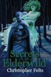 img - for Secrets of Elderwild (Rogue Hope Saga) (Volume 3) book / textbook / text book