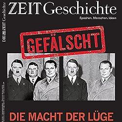 Die Macht der Lüge: Propaganda, Fälschungen, Verschwörungstheorien - vom Mittelalter bis heute (ZEIT Geschichte)