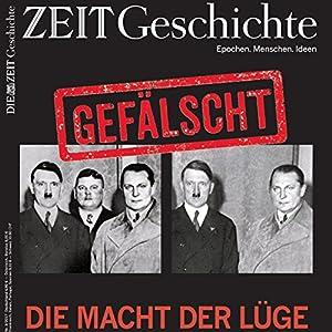 Die Macht der Lüge: Propaganda, Fälschungen, Verschwörungstheorien - vom Mittelalter bis heute (ZEIT Geschichte) Hörbuch