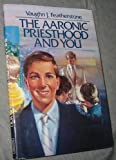 The Aaronic Priesthood and You, Vaughn J. Featherstone, 0875790852