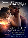 Seduced by the Wolf (The Ancients Book 4)