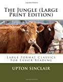 The Jungle (Large Print Edition), Upton Sinclair, 149093801X